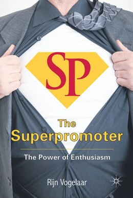 Book The Superpromoter: The Power of Enthusiasm by Rijn Vogelaar