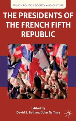 Book The Presidents of the French Fifth Republic by D. Bell