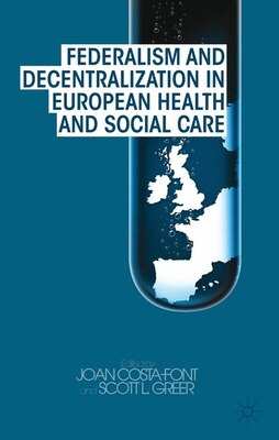 Book Federalism and Decentralization in European Health and Social Care by J. Costa-font