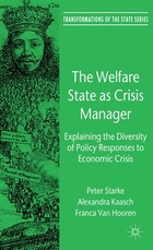 The Welfare State as Crisis Manager: Explaining the Diversity of Policy Responses to Economic Crisis
