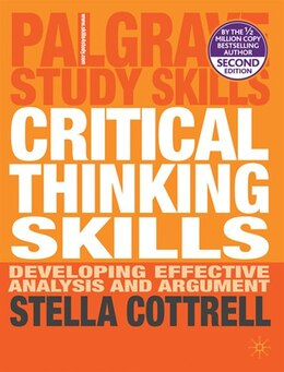 Book Critical Thinking Skills: Developing Effective Analysis and Argument by Stella Cottrell