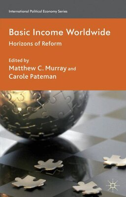 Book Basic Income Worldwide: Horizons of Reform by Matthew C. Murray