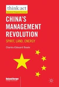 China's Management Revolution: Spirit, Land, Energy