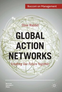 Book Global Action Networks: Creating Our Future Together by Steve Waddell