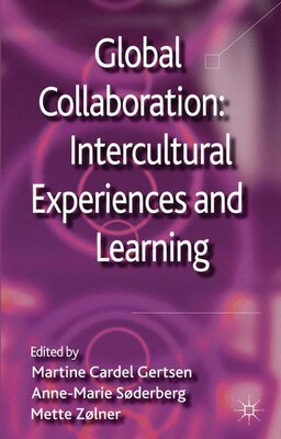 Book Global Collaboration: Intercultural Experiences and Learning by Martine Cardel Gertsen