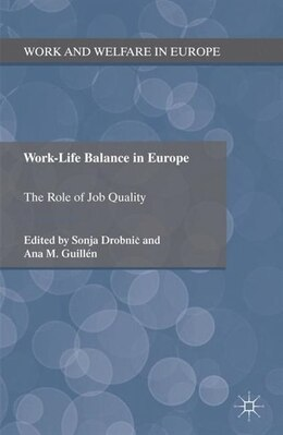 Book Work-life Balance In Europe: The Role Of Job Quality by Sonja Drobnic