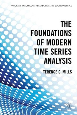 Book The Foundations Of Modern Time Series Analysis by Terence C. Mills