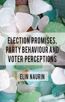 Book Election Promises, Party Behaviour And Voter Perceptions by Elin Naurin