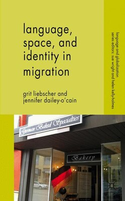 Book Language, Space and Identity in Migration by Grit Liebscher