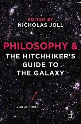 Book Philosophy and The Hitchhiker's Guide to the Galaxy by Nicholas Joll