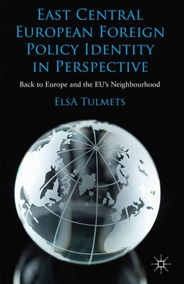 Book East Central European Foreign Policy Identity in Perspective: Back to Europe and the EU's… by E. Tulmets