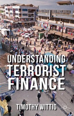 Book Understanding Terrorist Finance by Timothy Wittig
