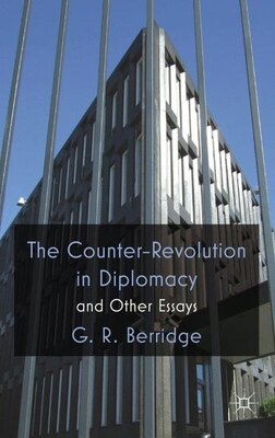 Book The Counter-Revolution in Diplomacy and Other Essays by G.R. Berridge