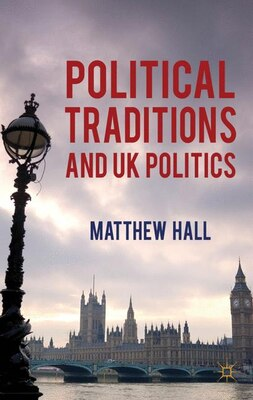 Book Political Traditions And Uk Politics by Matthew Hall