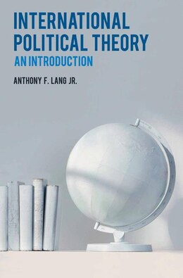 Book International Political Theory: An Introduction by Anthony F Lang