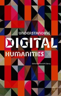 Book Understanding Digital Humanities by David M.