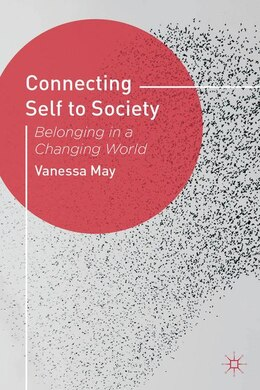 Book Connecting Self to Society: Belonging in a Changing World by Vanessa May