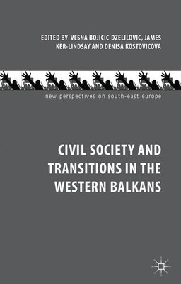 Book Civil Society and Transitions in the Western Balkans by V. Bojicic-dzelilovic