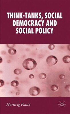 Book Think-tanks, Social Democracy and Social Policy by Hartwig Pautz