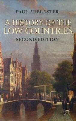 Book A History of the Low Countries by Paul Arblaster