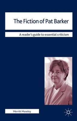 Book The Fiction of Pat Barker by Merritt Moseley