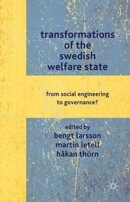 Book Transformations of the Swedish Welfare State: From Social Engineering To Governance? by Hkan Thrn