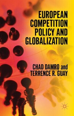 Book European Competition Policy And Globalization by Chad Damro