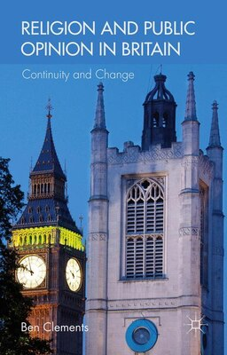 Book Religion and Public Opinion in Britain: Continuity and Change by Ben Clements