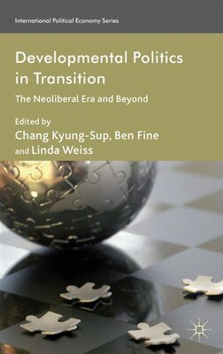 Book Developmental Politics in Transition: The Neoliberal Era and Beyond by Chang Kyung-Sup