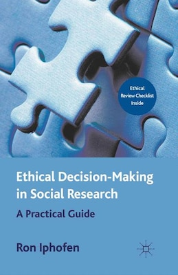 Book Ethical Decision Making in Social Research: A Practical Guide by Ron Iphofen