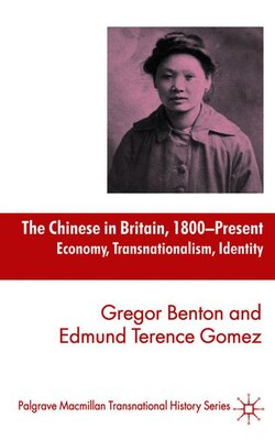 Book The Chinese in Britain, 1800 - Present: Economy, Transnationalism, Identity by Gregor Benton