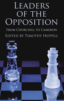 Book Leaders of the Opposition: From Churchill to Cameron by Timothy Heppell
