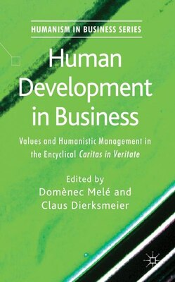Book Human Development in Business: Values and Humanistic Management in the Encyclical 'Caritas in… by Domènec Melé