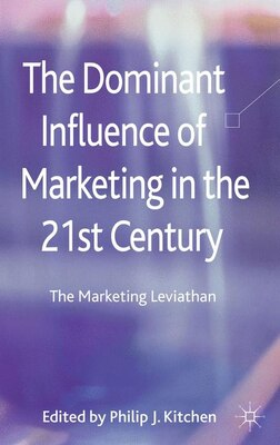Book The Dominant Influence of Marketing in the 21st Century: The Marketing Leviathan by P. Kitchen