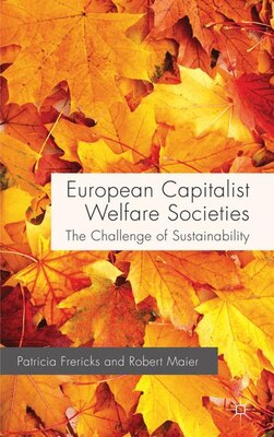 Book European Capitalist Welfare Societies: The Challenge of Sustainability by Patricia Frericks
