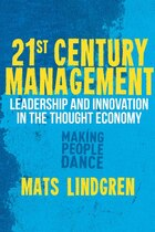 21st Century Management: Leadership and Innovation in the Thought Economy