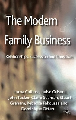 Book The Modern Family Business: Relationships, Succession and Transition by Lorna Collins