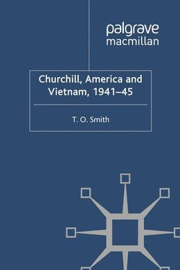 Book Churchill, America And Vietnam, 1941-45 by T.O. Smith