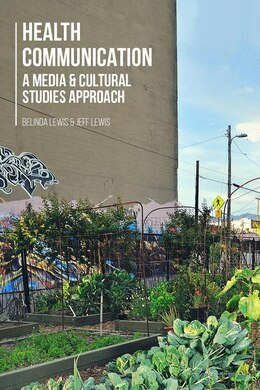 Book Health Communication: A Media and Cultural Studies Approach by Belinda Lewis