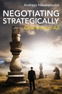 Book Negotiating Strategically: One Versus All by Andreas Nikolopoulos