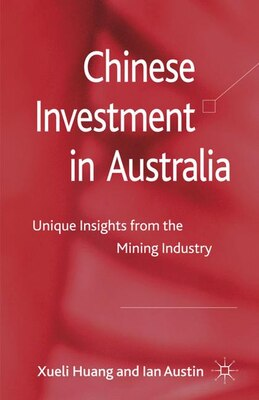 Book Chinese Investment In Australia: Unique Insights From The Mining Industry by X. Huang