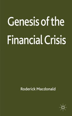 Book Genesis of the Financial Crisis by R. MacDonald