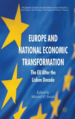 Book Europe and National Economic Transformation: The EU After the Lisbon Decade by Mitchell P. Smith