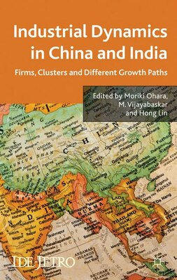 Book Industrial Dynamics In China And India: Firms, Clusters, and Different Growth Paths by Moriki Ohara