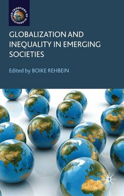 Book Globalization and Inequality in Emerging Societies by B. Rehbein