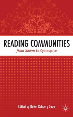 Book Reading Communities From Salons To Cyberspace by Denel Rehberg Sedo