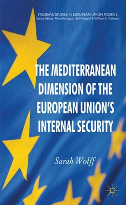 Book The Mediterranean Dimension of the European Union's Internal Security by Sarah Wolff