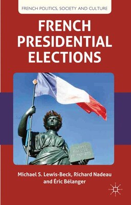Book French Presidential Elections by Michael S. Lewis-Beck