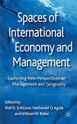 Book Spaces of International Economy and Management: Launching New Perspectives on Management and… by Rolf D. Schlunze