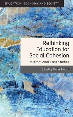 Book Rethinking Education for Social Cohesion: International Case Studies by Maha Shuayb